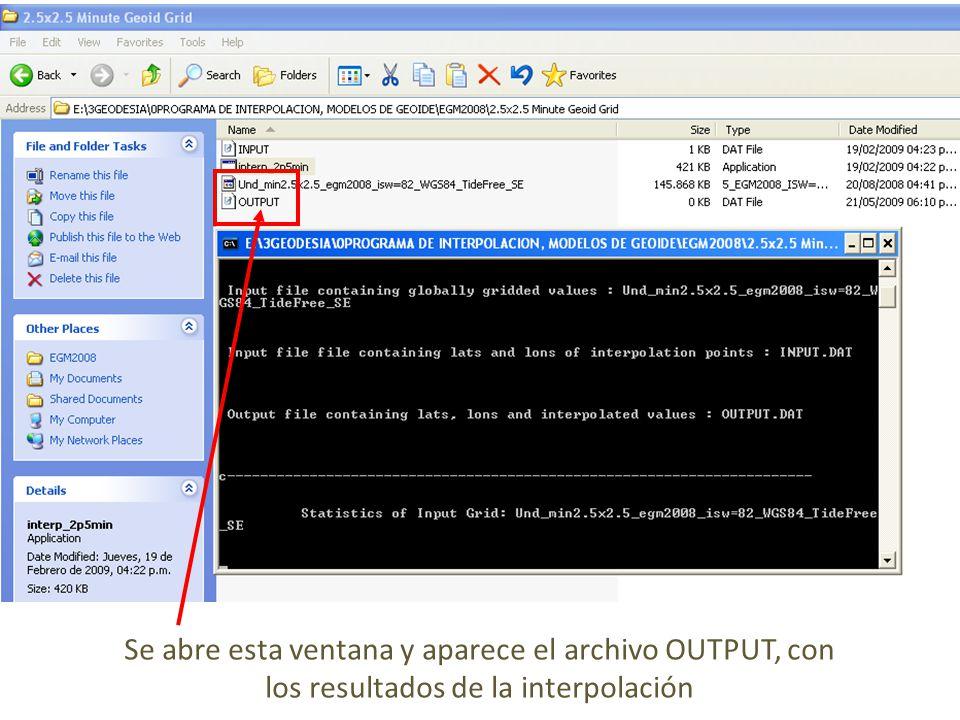 Se abre esta ventana y aparece el archivo OUTPUT, con los resultados de la interpolación