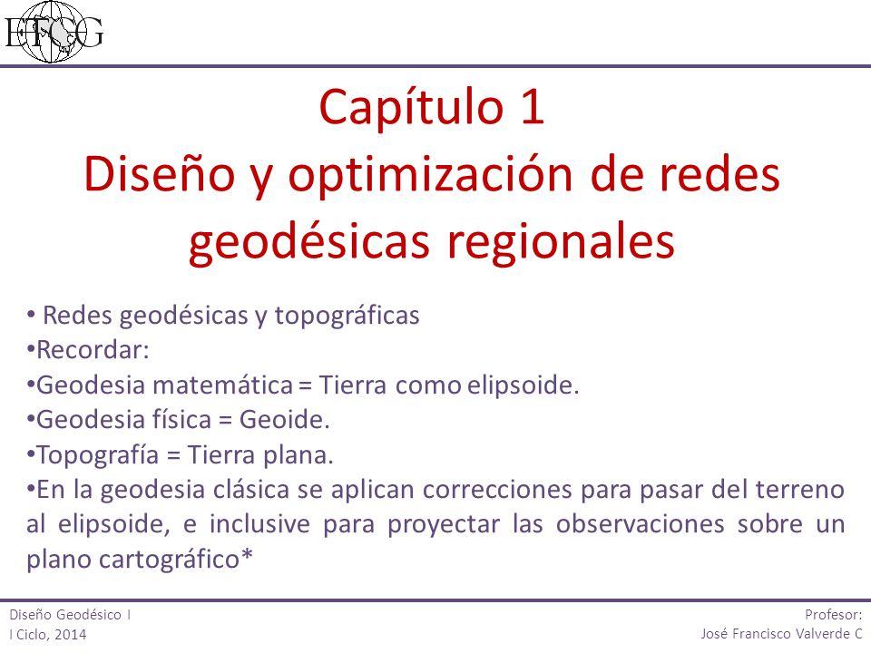 Redes geodésicas y topográficas Recordar: Geodesia matemática = Tierra como elipsoide. Geodesia física = Geoide. Topografía = Tierra plana. En la geod