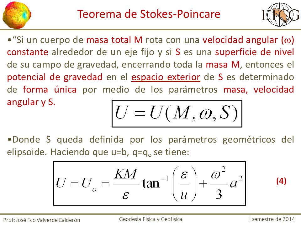 Si un cuerpo de masa total M rota con una velocidad angular ( ) constante alrededor de un eje fijo y si S es una superficie de nivel de su campo de gr