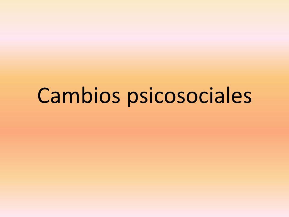 Cambios psicosociales