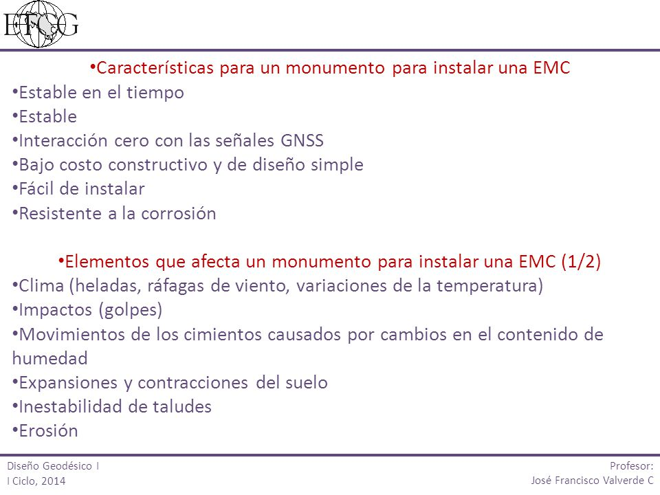 Características para un monumento para instalar una EMC Estable en el tiempo Estable Interacción cero con las señales GNSS Bajo costo constructivo y d