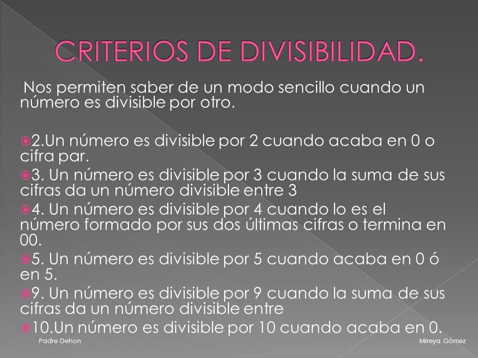 Nos permiten saber de un modo sencillo cuando un número es divisible por otro.