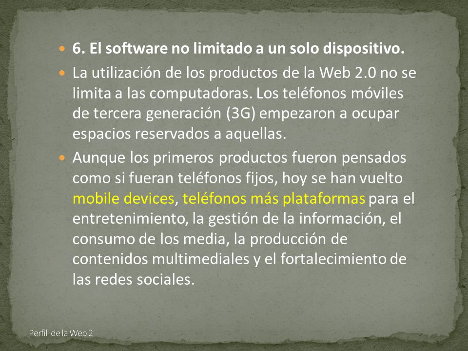 6. El software no limitado a un solo dispositivo.