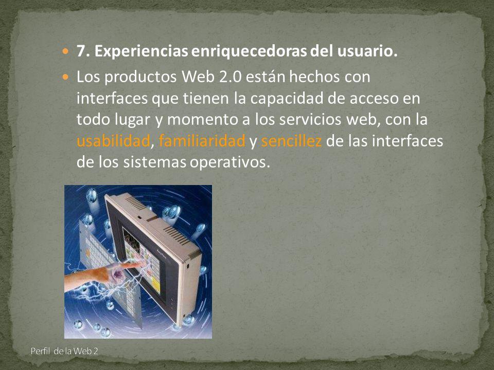 7. Experiencias enriquecedoras del usuario.