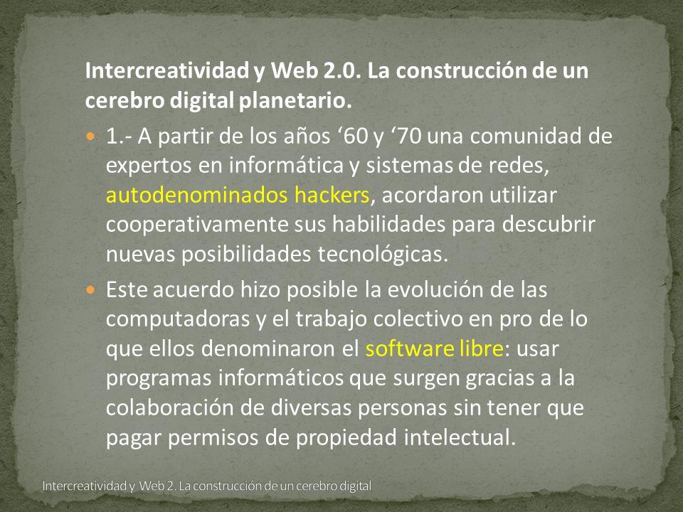 Intercreatividad y Web 2.0. La construcción de un cerebro digital planetario.