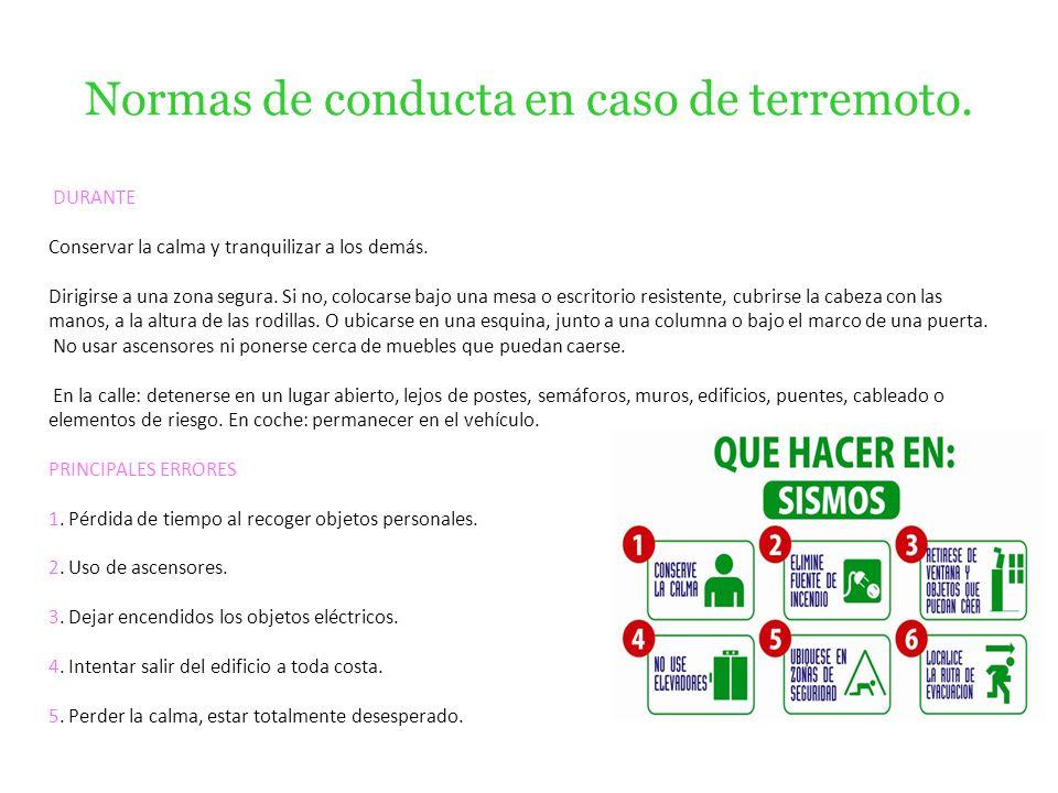 Normas de conducta en caso de terremoto.DURANTE Conservar la calma y tranquilizar a los demás.