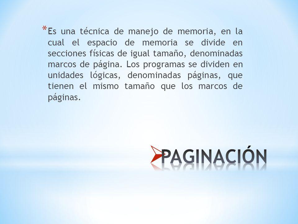 * Es una técnica de manejo de memoria, en la cual el espacio de memoria se divide en secciones físicas de igual tamaño, denominadas marcos de página.