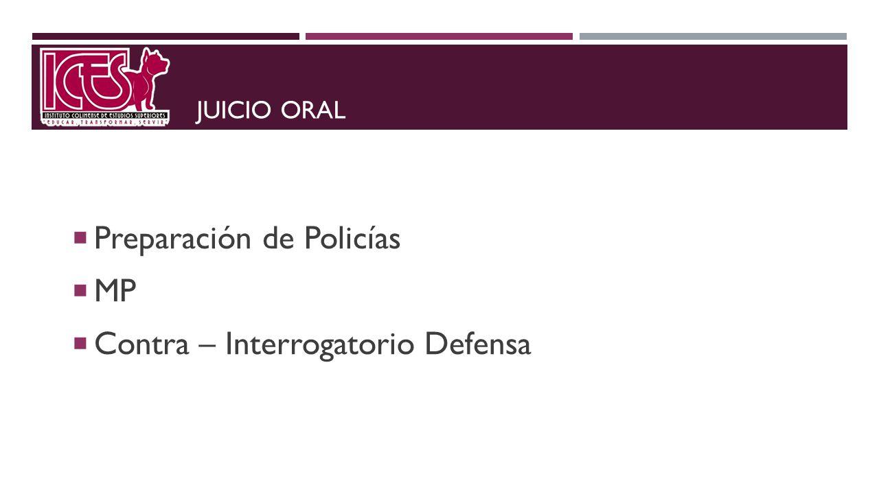 JUICIO ORAL Preparación de Policías MP Contra – Interrogatorio Defensa