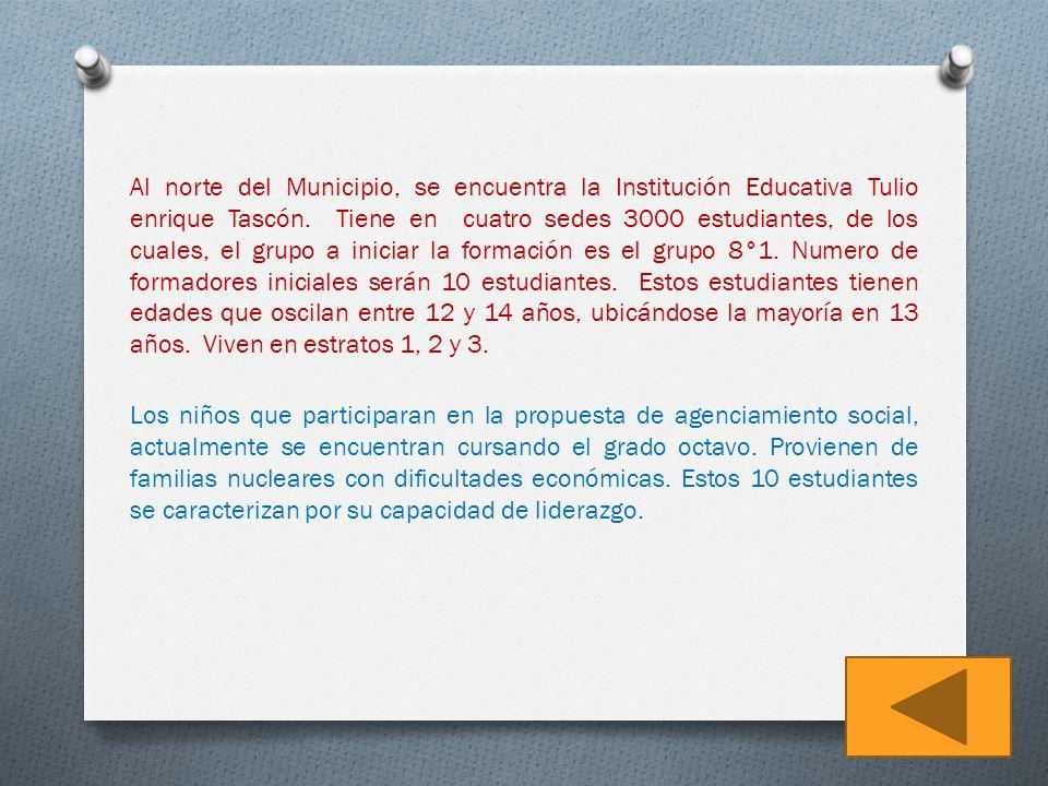 Al norte del Municipio, se encuentra la Institución Educativa Tulio enrique Tascón. Tiene en cuatro sedes 3000 estudiantes, de los cuales, el grupo a