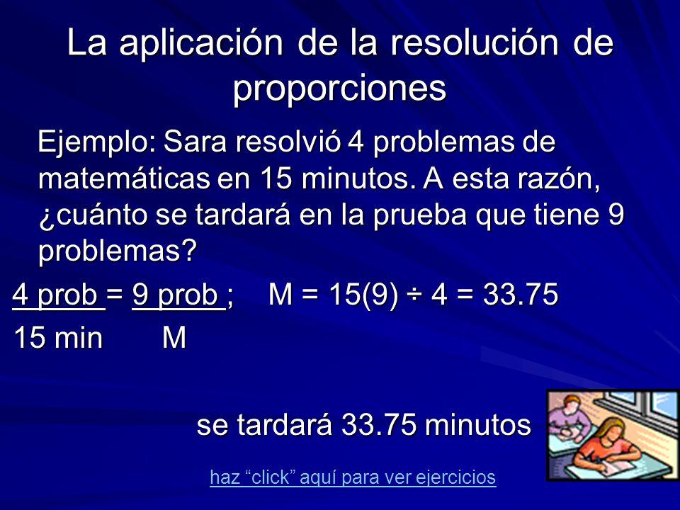 La aplicación de la resolución de proporciones En muchas situaciones en las que existen cantidades desconocidas, éstas se relacionan con las demás de