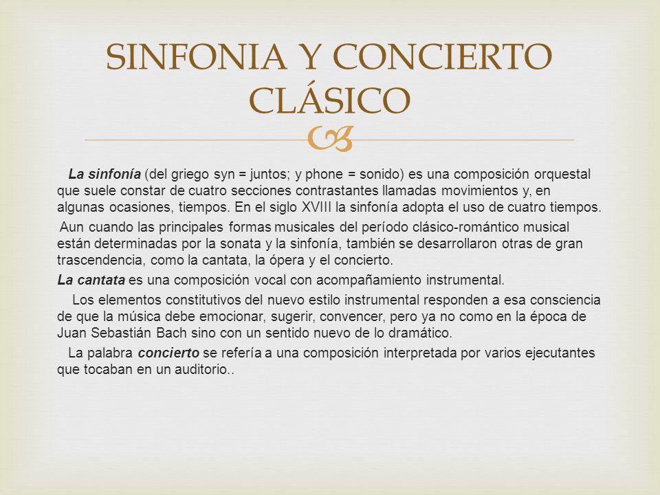 La sinfonía (del griego syn = juntos; y phone = sonido) es una composición orquestal que suele constar de cuatro secciones contrastantes llamadas movi
