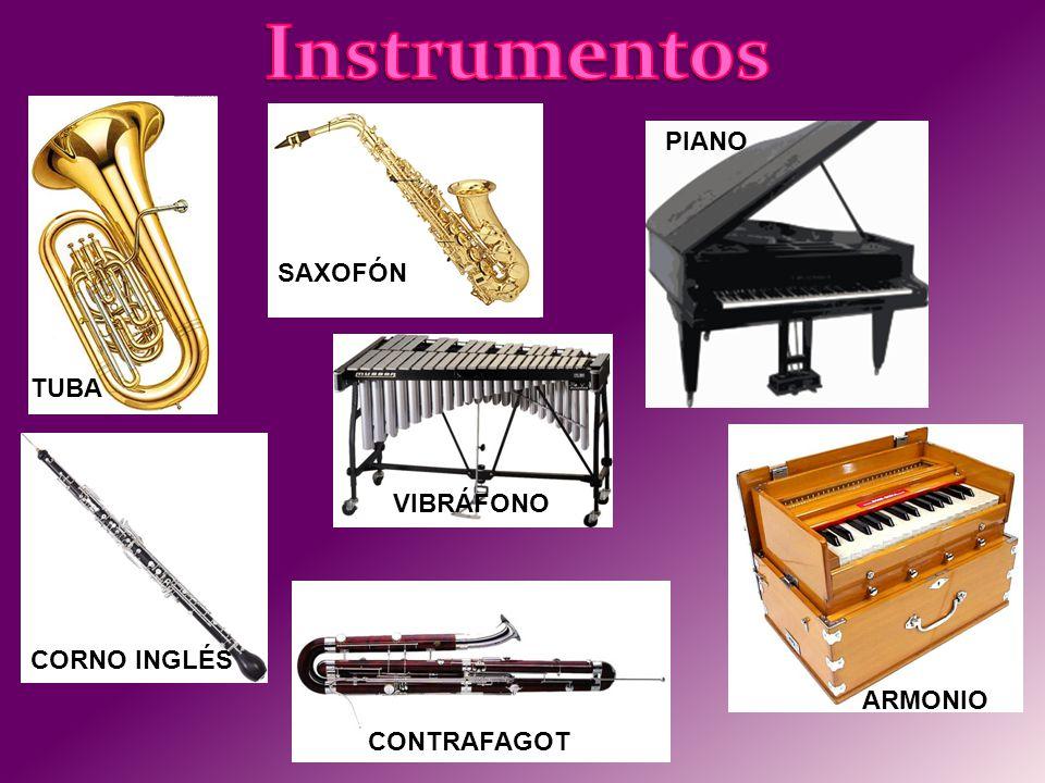 CONTRAFAGOT SAXOFÓN CORNO INGLÉS TUBA PIANO ARMONIO VIBRÁFONO