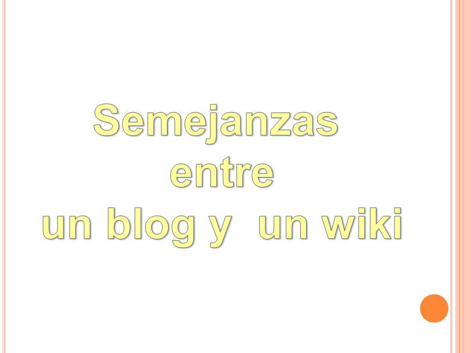 El wiki tiene herramientas similares de un blogs, pero su funcionalidad principal es que cualquiera puede modificar el contenido. Es excelente para tr