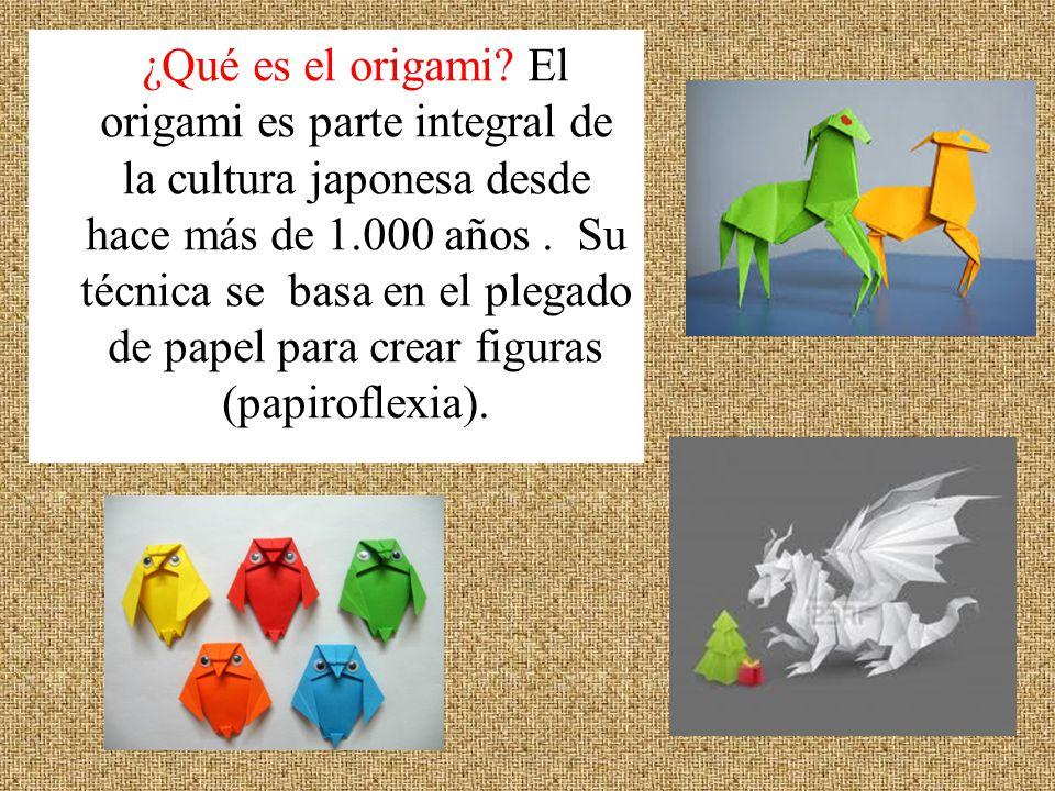 ¿Qué es el origami? El origami es parte integral de la cultura japonesa desde hace más de 1.000 años. Su técnica se basa en el plegado de papel para c