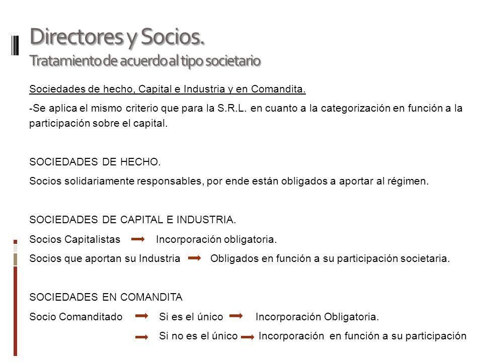 Directores y Socios. Tratamiento de acuerdo al tipo societario Sociedades de hecho, Capital e Industria y en Comandita. - Se aplica el mismo criterio