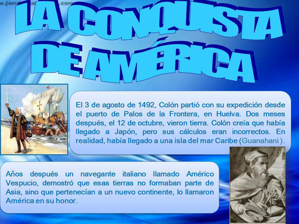 Años después un navegante italiano llamado Américo Vespucio, demostró que esas tierras no formaban parte de Asia, sino que pertenecían a un nuevo continente, lo llamaron América en su honor.