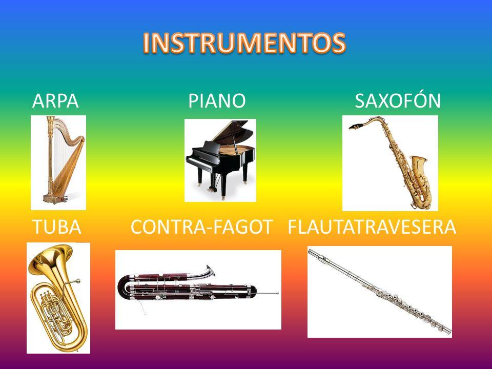 ARPA PIANO SAXOFÓN TUBA CONTRA-FAGOT FLAUTATRAVESERA