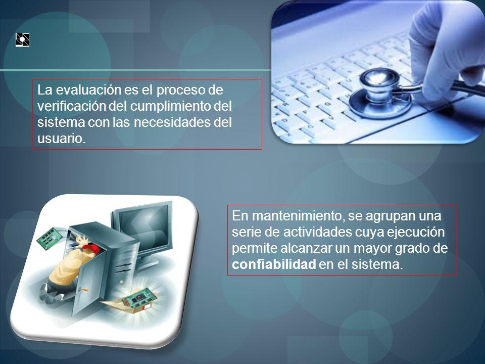 En mantenimiento, se agrupan una serie de actividades cuya ejecución permite alcanzar un mayor grado de confiabilidad en el sistema.