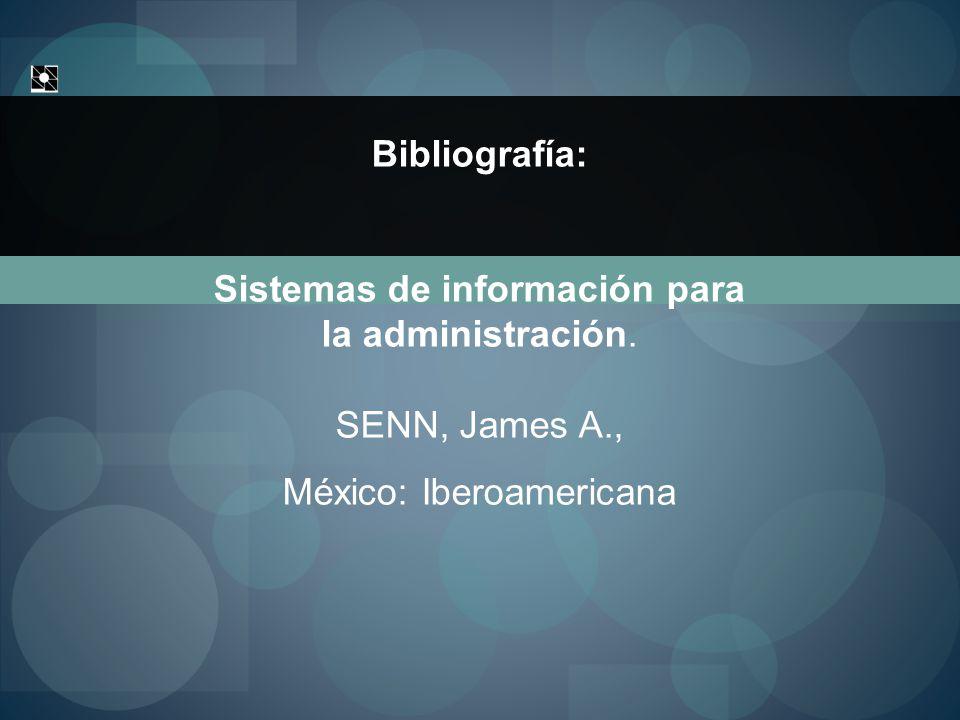 Bibliografía: Sistemas de información para la administración.