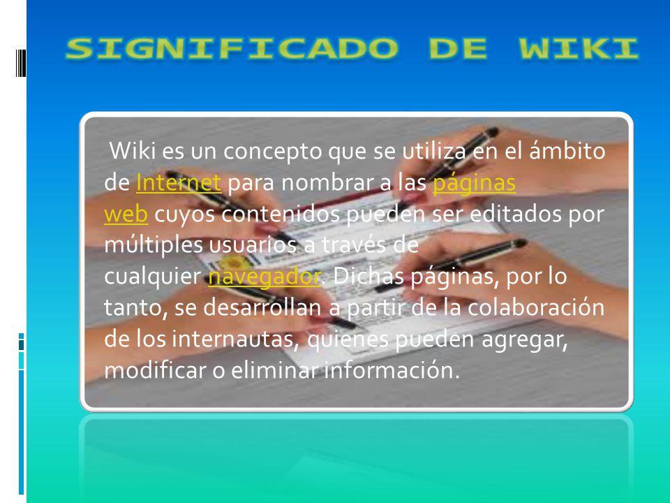 El término wiki procede del hawaiano wiki wiki, que significa rápido, y fue propuesto por Ward Cunningham.