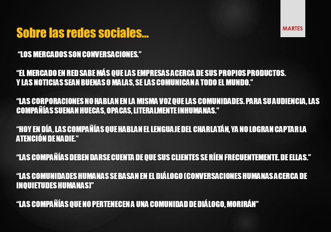 Sobre las redes sociales… LOS MERCADOS SON CONVERSACIONES.