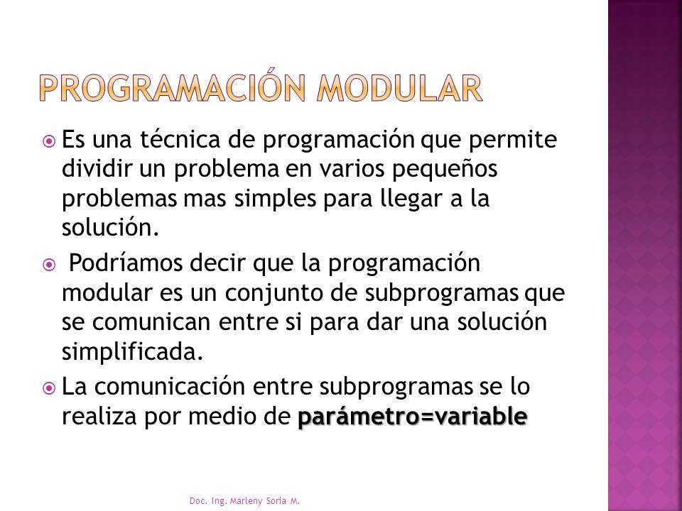Es una técnica de programación que permite dividir un problema en varios pequeños problemas mas simples para llegar a la solución.