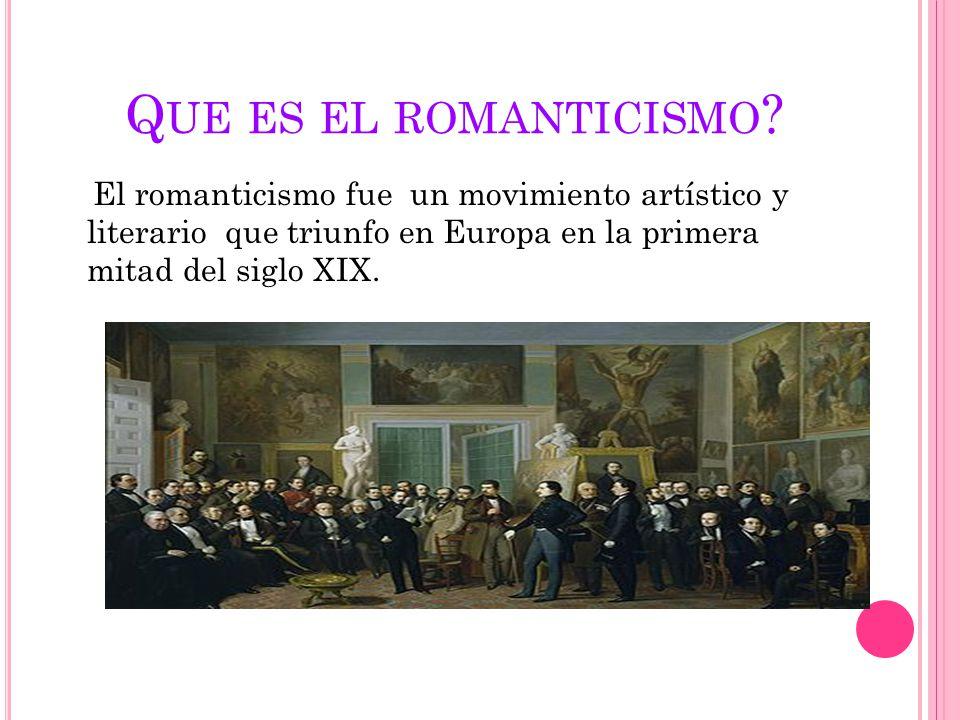 Q UE ES EL ROMANTICISMO .
