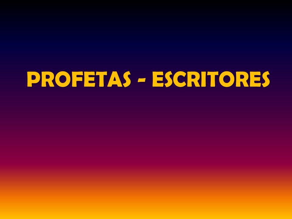 PROFETAS - ESCRITORES