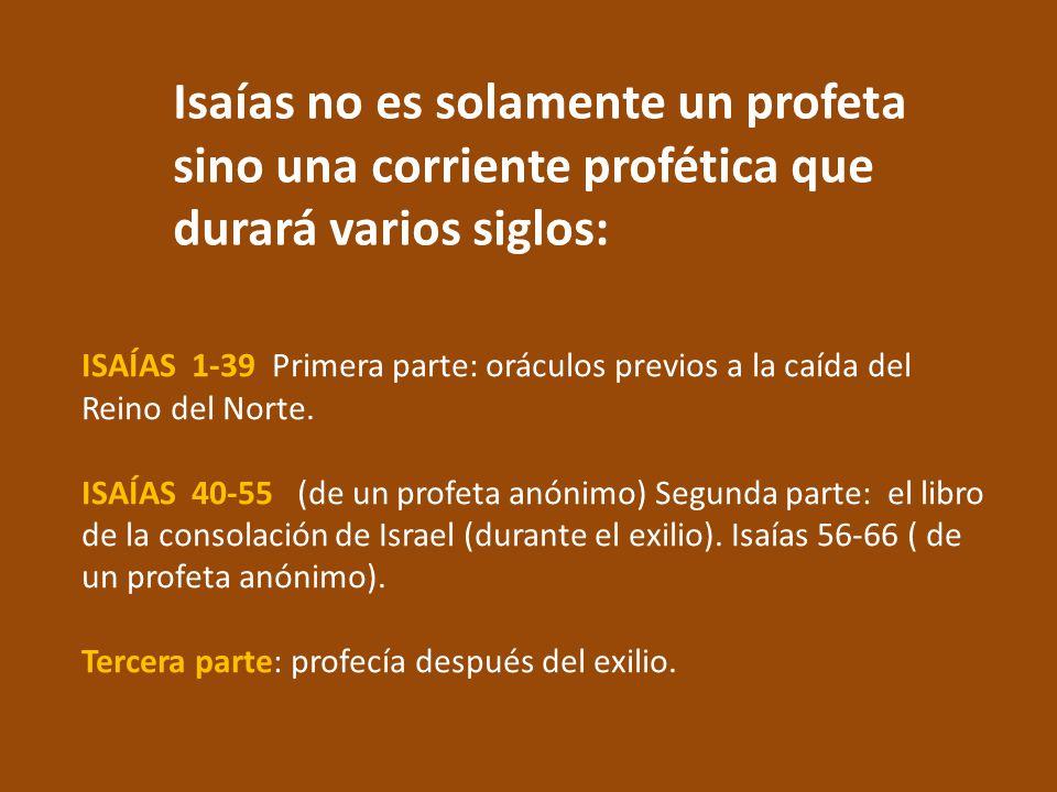 ISAÍAS 1-39 El Libro de Isaías ocupa un periodo importante de los escritos proféticos
