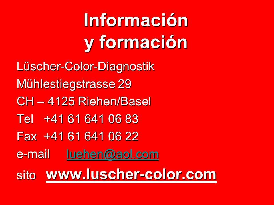 Información y formación Lüscher-Color-Diagnostik Mühlestiegstrasse 29 CH – 4125 Riehen/Basel Tel +41 61 641 06 83 Fax +41 61 641 06 22 e-mail luehen@a
