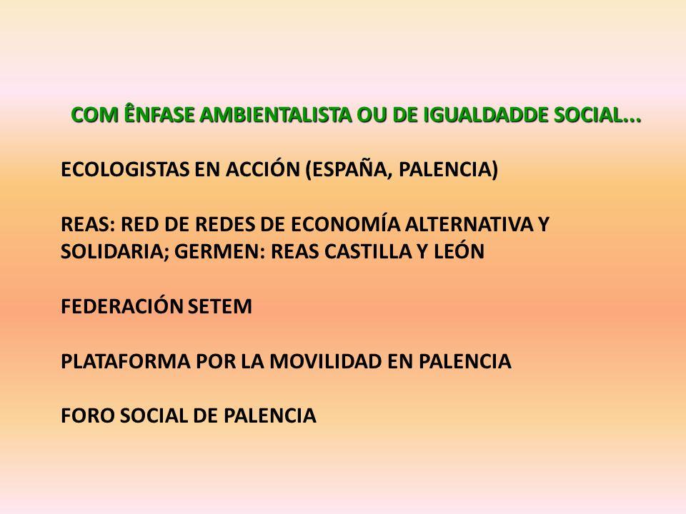 COM ÊNFASE AMBIENTALISTA OU DE IGUALDADDE SOCIAL...