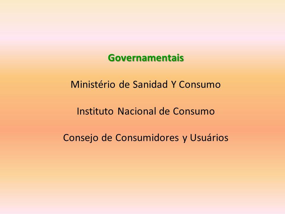 Governamentais Ministério de Sanidad Y Consumo Instituto Nacional de Consumo Consejo de Consumidores y Usuários
