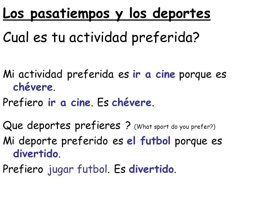 Los pasatiempos y los deportes Cual es tu actividad preferida.