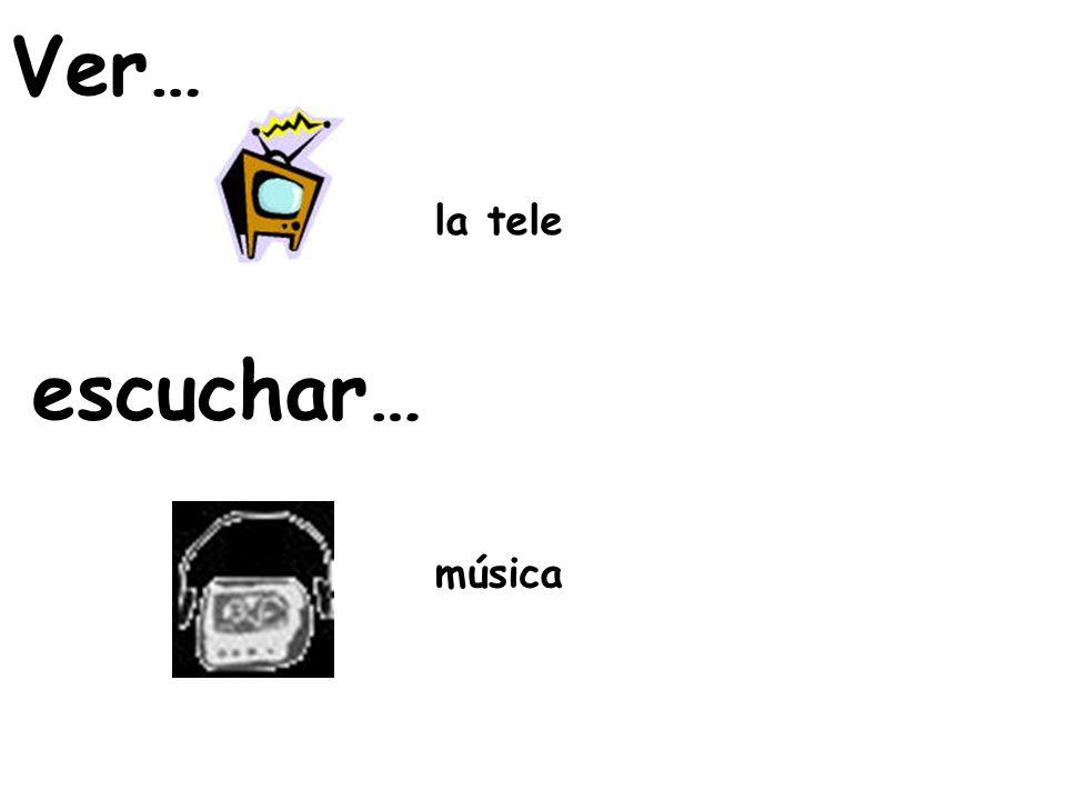 Ver… escuchar… la tele música