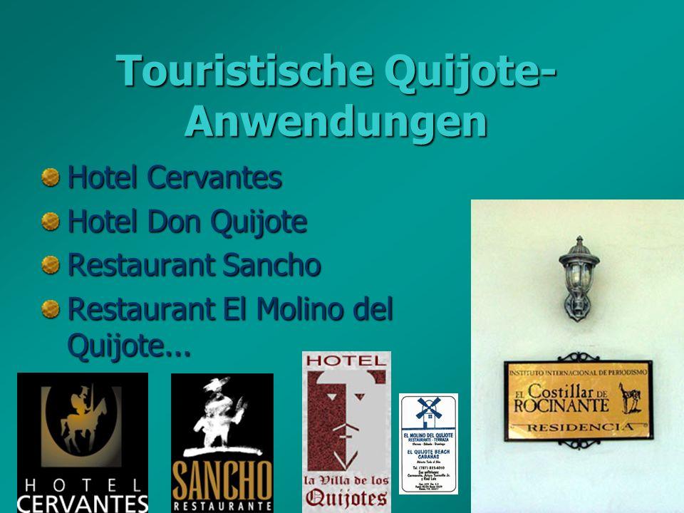 Graz, Mai 2005Erna Pfeiffer Touristische Quijote- Anwendungen Hotel Cervantes Hotel Don Quijote Restaurant Sancho Restaurant El Molino del Quijote...