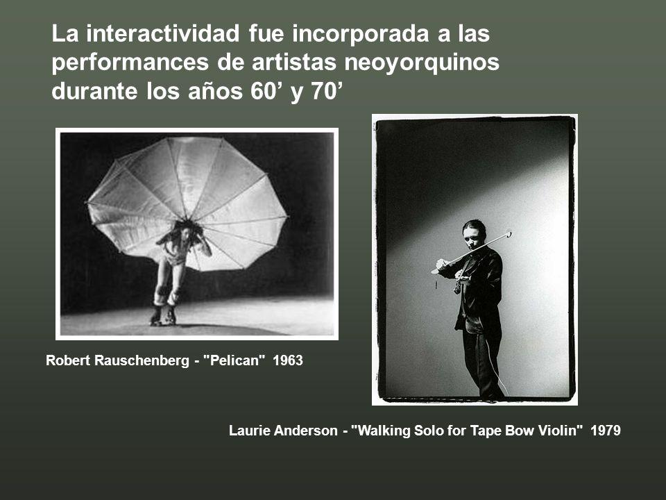 La interactividad fue incorporada a las performances de artistas neoyorquinos durante los años 60 y 70 Robert Rauschenberg -