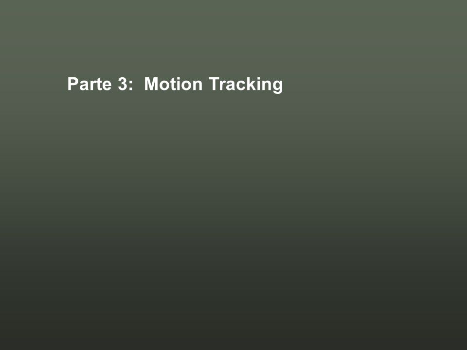 Parte 3: Motion Tracking