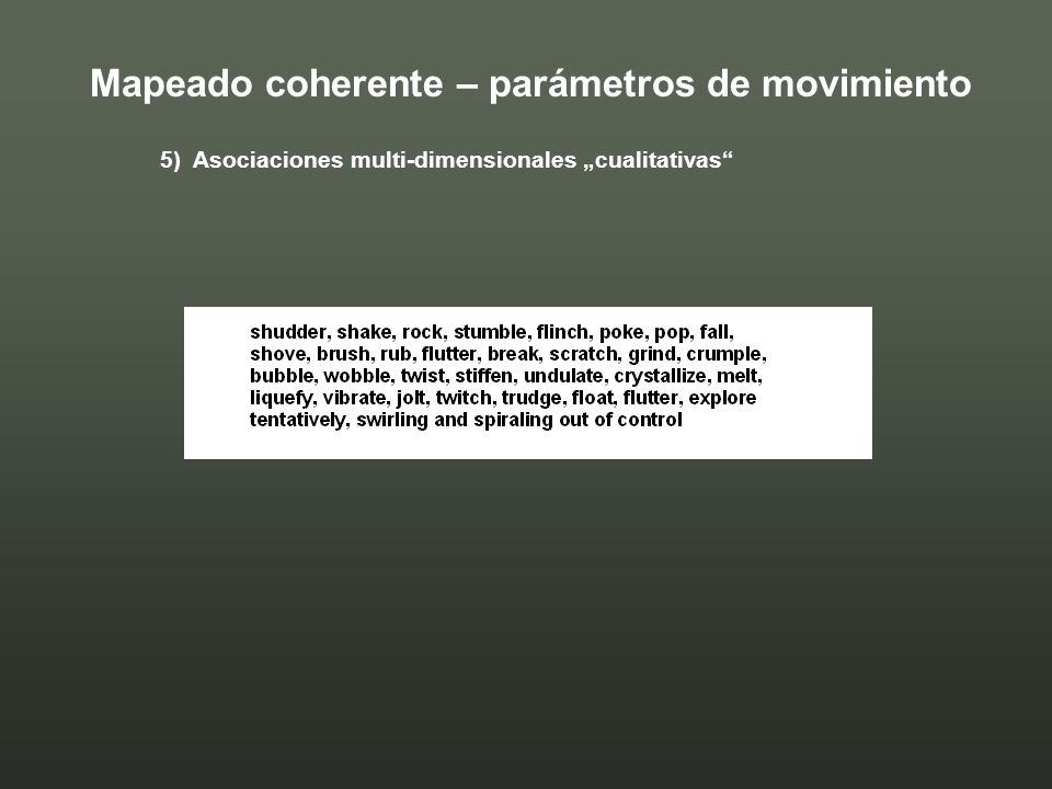5) Asociaciones multi-dimensionales cualitativas Mapeado coherente – parámetros de movimiento
