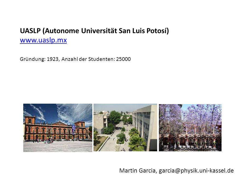 Martin Garcia, garcia@physik.uni-kassel.de ARGENTINIEN UBA (Buenos Aires) UNLP (La Plata) UNL (Santa Fe) UNC (Córdoba) UNCUYO (Mendoza) UNSAM (Buenos Aires)