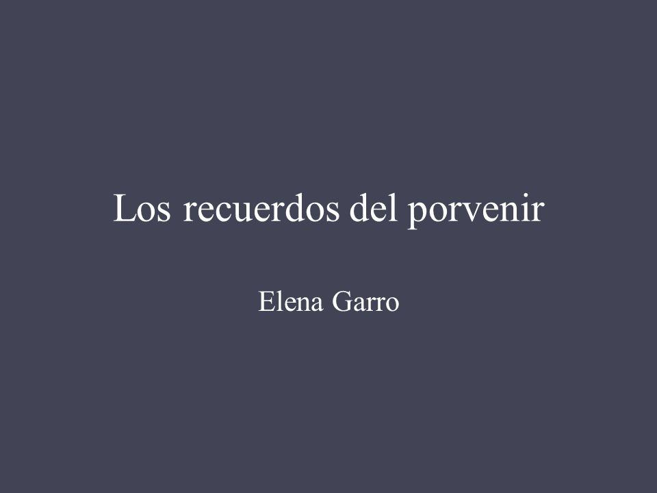 Los recuerdos del porvenir Elena Garro