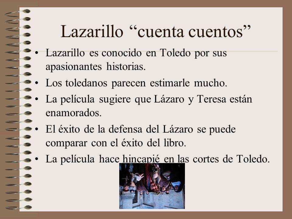 La Música La Vestimenta Ambienta los lugares en los que se desarrolla la acción. Acompaña los recuerdos del Lázaro. Incluso cuenta historias y sugiere