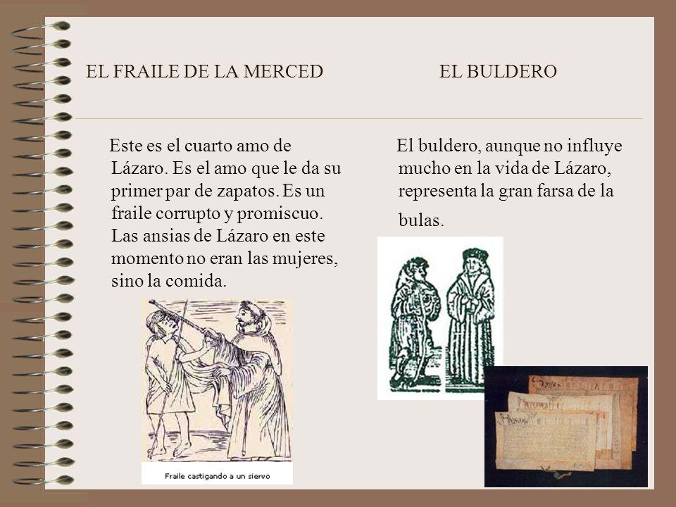 EL Escudero El escudero es el tercer amo de Lázaro. Representa la necesidad de mostrar la hidalguía en el siglo XVI. Aunque alardea de ser rico, es ta