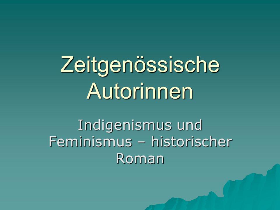 Zeitgenössische Autorinnen Indigenismus und Feminismus – historischer Roman