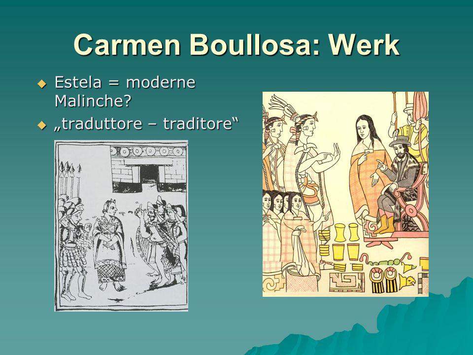 Carmen Boullosa: Werk Estela = moderne Malinche.Estela = moderne Malinche.