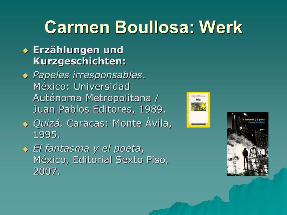 Carmen Boullosa: Werk Erzählungen und Kurzgeschichten: Erzählungen und Kurzgeschichten: Papeles irresponsables. México: Universidad Autónoma Metropoli