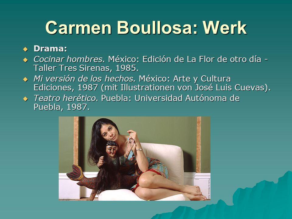 Carmen Boullosa: Werk Drama: Drama: Cocinar hombres. México: Edición de La Flor de otro día - Taller Tres Sirenas, 1985. Cocinar hombres. México: Edic