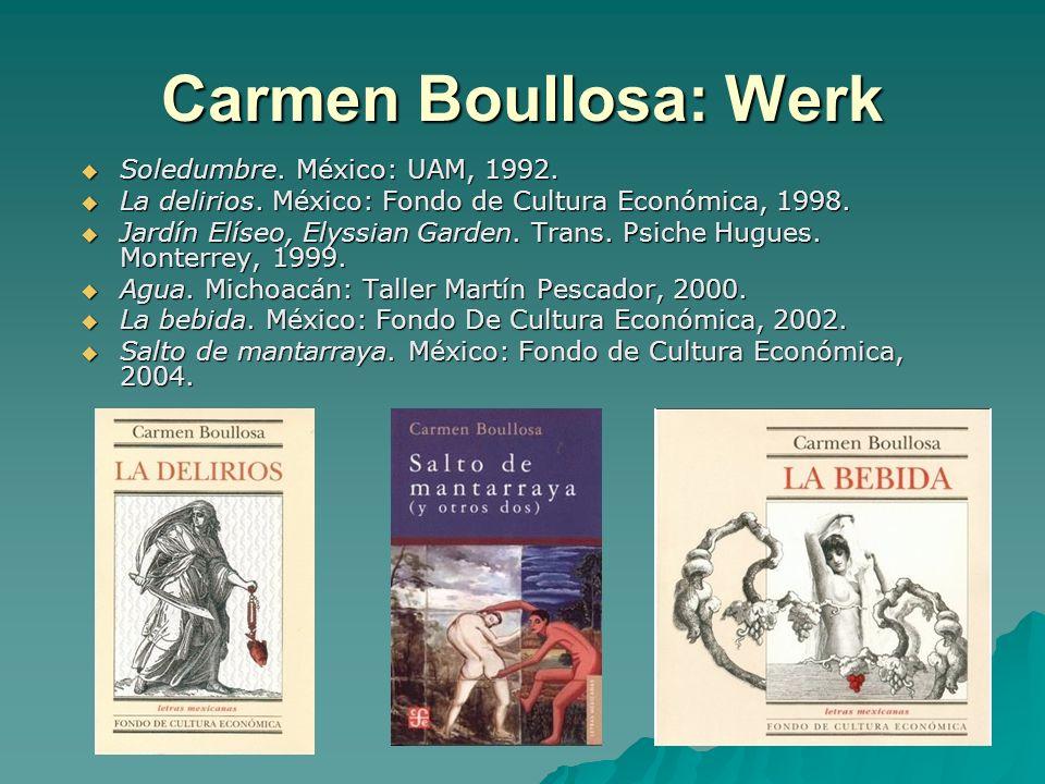 Carmen Boullosa: Werk Soledumbre. México: UAM, 1992. Soledumbre. México: UAM, 1992. La delirios. México: Fondo de Cultura Económica, 1998. La delirios