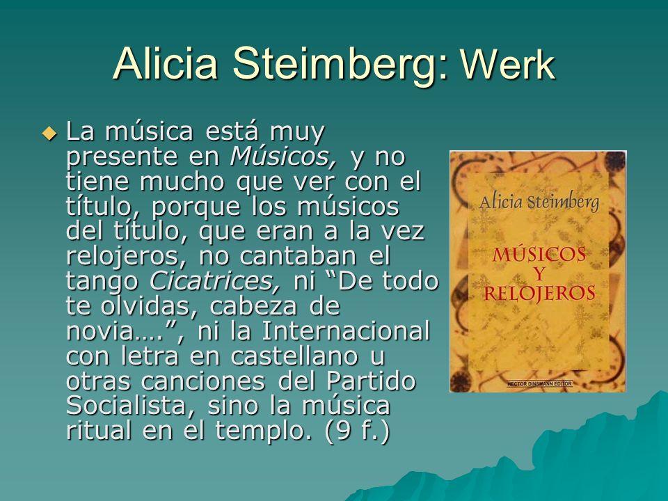 Alicia Steimberg: Werk La música está muy presente en Músicos, y no tiene mucho que ver con el título, porque los músicos del título, que eran a la ve