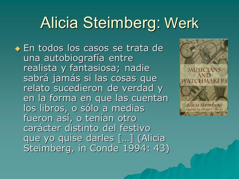 Alicia Steimberg: Werk En todos los casos se trata de una autobiografía entre realista y fantasiosa; nadie sabrá jamás si las cosas que relato sucedie