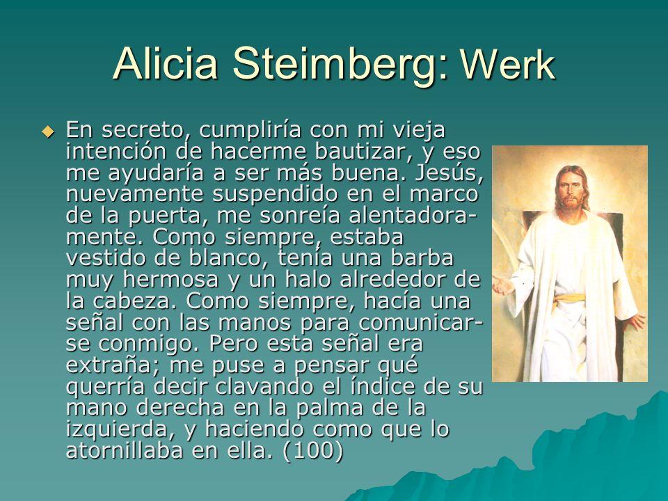 Alicia Steimberg: Werk En secreto, cumpliría con mi vieja intención de hacerme bautizar, y eso me ayudaría a ser más buena.